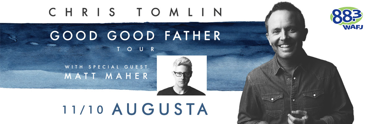 The Good Good Father Tour with Chris Tomlin